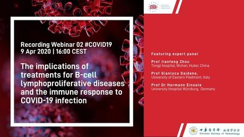 Thumbnail for entry EHA COVID-19 Webinar Series: Session 02 (COVID-19 & B-cell lymphoproliferative diseases)