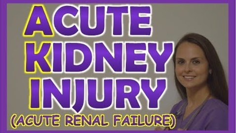 Thumbnail for entry Acute Kidney Injury (Acute Renal Failure) Nursing Management, Stages, Pathophysiology