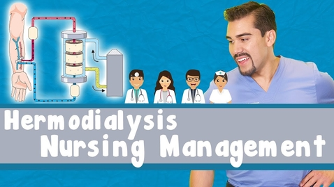 Thumbnail for entry Hemodialysis: Nursing Management