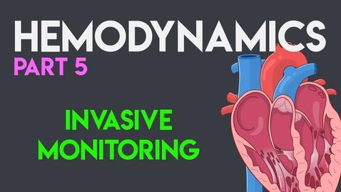 Thumbnail for entry Invasive Monitoring | Hemodynamics (Part 5)