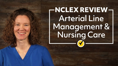 Thumbnail for entry Arterial Line Management & Nursing Care | NCLEX Review