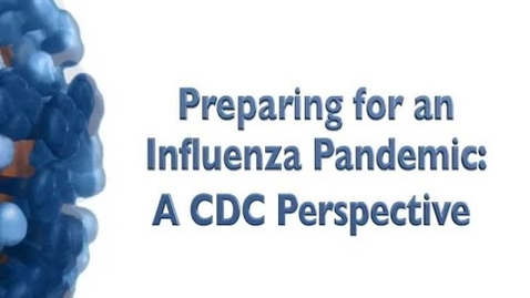 Thumbnail for entry Preparing for an Influenza Pandemic, A CDC Perspective