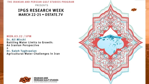 Thumbnail for entry  IPGS Research Week--Battling Water Limits to Growth: An Iranian Perspective