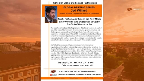 Thumbnail for entry REBROADCAST:    Global Briefing Series--Truth, Fiction and Lies in the New Media Environment:  The Existential Struggle for Global Democracies