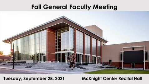 Thumbnail for entry 2021 Fall General Faculty Meeting