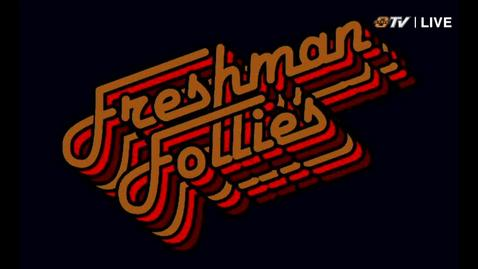 Thumbnail for entry REBROADCAST: 2018 Freshman Follies