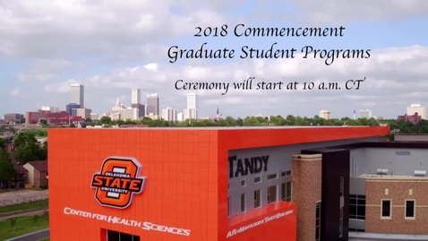 Thumbnail for entry Spring 2018 Commencement: OSU-CHS Graduate Student Programs