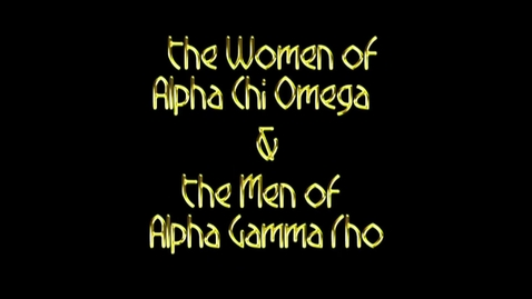 Thumbnail for entry Freshman Follies 2013: Alpha Chi Omega/Alpha Gamma Rho