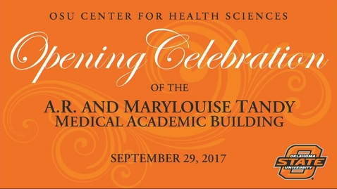 Thumbnail for entry REBROADCAST: Dedication of the Tandy Building at the OSU Center for Health Sciences