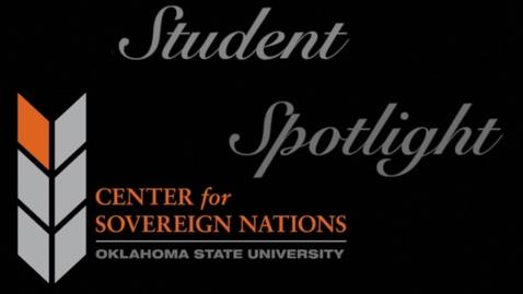 Thumbnail for entry Center for Sovereign Nations Student Spotlight | Maggie Adcock