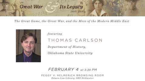 Thumbnail for entry The Great War and Its Legacy: Dr. Thomas Carlson