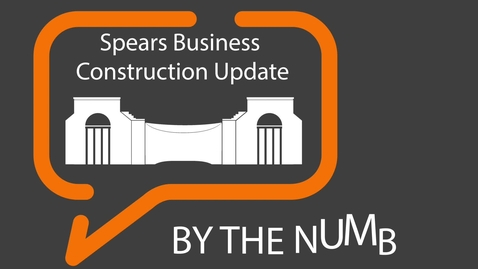 Thumbnail for entry Spears Business Construction Update - By the Numbers