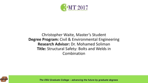 Thumbnail for entry Christopher Waite, Master's Student: Structural Safety: Bolts and Welds in Combination
