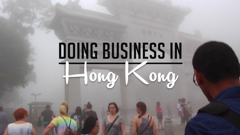 Thumbnail for entry Doing Business in Hong Kong - CAGLE Study Abroad