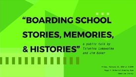 Thumbnail for entry Boarding School Stories, Memories and Histories