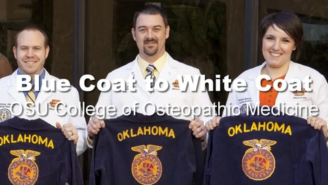 Thumbnail for entry Blue Coat to White Coat – OSU-CHS and FFA