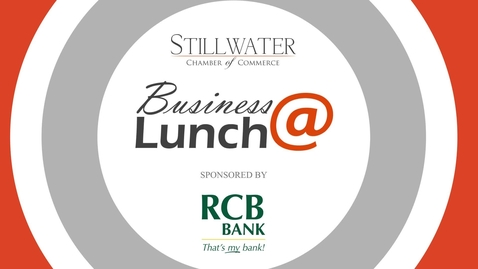 Thumbnail for entry Stillwater Chamber of Commerce Business@Lunch: Featured Speaker Mike Boynton