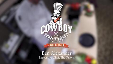 Thumbnail for entry Cowboy Chef's Table: Ben Alexander