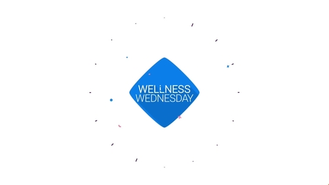 Thumbnail for entry Wellness Wednesday 5/13