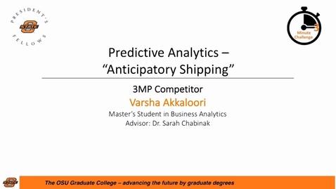 "Thumbnail for entry 2017 Three Minute Challenge Presentation: Varsha Akkaloor Predictive Analytics – ""Anticipatory Shipping"""