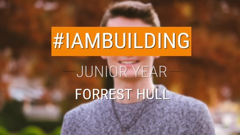 Thumbnail for entry #IAmBuilding Junior Year - Forrest Hull