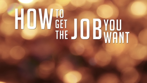 Thumbnail for entry How to Get the Job You Want - Julie Herzog