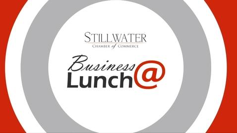 Thumbnail for entry Stillwater Chamber of Commerce Business@Lunch: Featured Speaker Jill Castilla