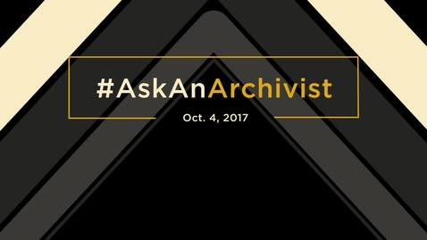 Thumbnail for entry #AskAnArchivist The Archives