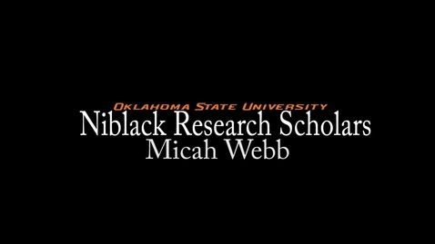 Thumbnail for entry Micah Webb - Niblack Research Scholars 2013-14