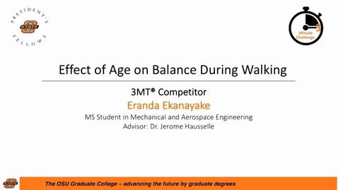 Thumbnail for entry 2017 Three Minute Challenge Presentation Eranda Ekanayake Effect of Age on Balance During Walking