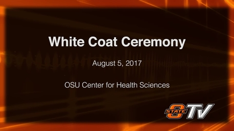 Thumbnail for entry REBROADCAST: OSU-CHS White Coat Ceremony