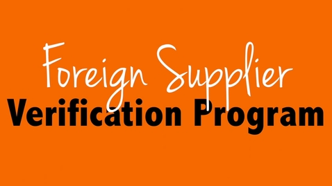Thumbnail for entry FSMA Foreign Supplier Verification Program Course
