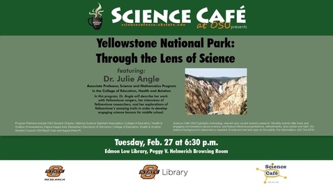 Thumbnail for entry Science Cafe presents Yellowstone National Park Through the Lens of Science