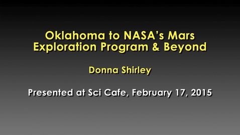Thumbnail for entry Science Cafe presents Oklahoma to NASA's Mars Exploration Program and Beyond