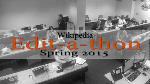 Thumbnail for entry Wikipedia Edit-a-thon Spring 2015