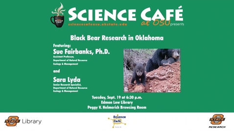 Thumbnail for entry Science Cafe presents Black Bear Research in Oklahoma