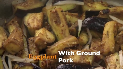 Thumbnail for entry OKG Recipe Demo: Eggplant with Ground Pork
