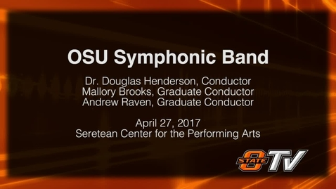 Thumbnail for entry OSU Symphonic Band Performance: April 27, 2017