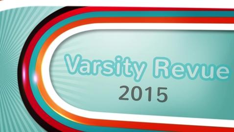 Thumbnail for entry 2015 Varsity Revue - Kappa Alpha Theta & Alpha Gamma Rho