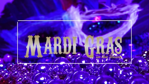 Thumbnail for entry 2018 Mardi Gras at the Union