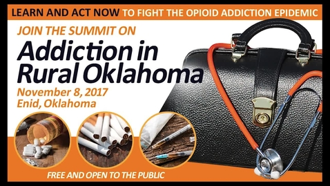 Thumbnail for entry REBROADCAST:  Addiction in Rural Oklahoma Summit