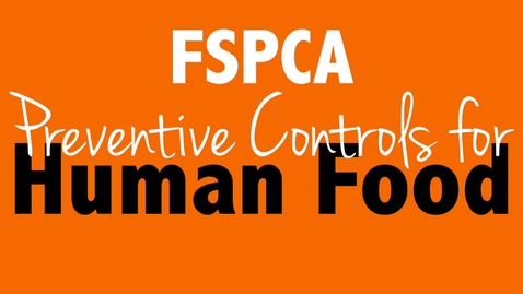 Thumbnail for entry FSPCA Preventive Controls for Human Food Blended Course