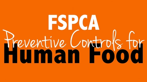 Thumbnail for entry FSPCA Preventive Controls for Human Food