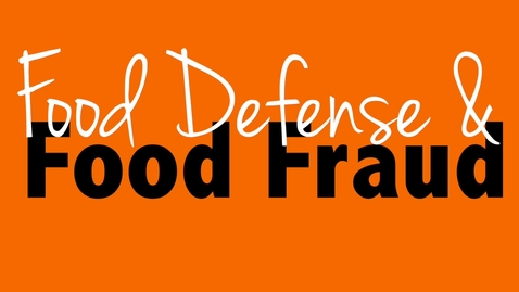 Thumbnail for entry Food Defense & Food Fraud Workshop