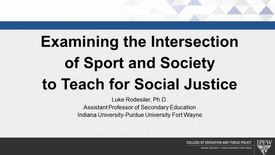 Thumbnail for entry REBROADCAST: Examining the Intersection of Sport and Society to Teach for Social Justice