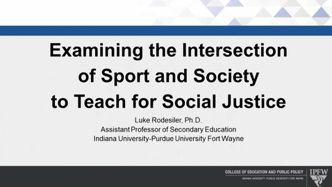 Thumbnail for entry Examining the Intersection of Sport and Society to Teach for Social Justice