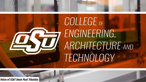 Thumbnail for entry Learn more about OSU's College of Engineering, Architecture and Technology!