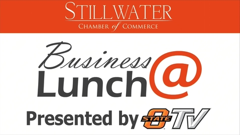 Thumbnail for entry February 13, 2015: Stillwater Chamber of Commerce Business@Lunch Featuring Bruce Riggs
