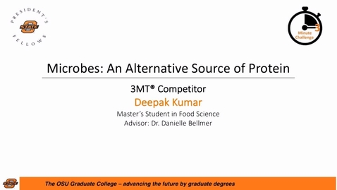 Thumbnail for entry 2017 Three Minute Challenge Presentation Deepak Kumar Microbes: An Alternative Source of Protein