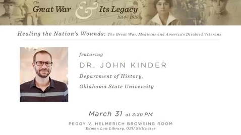 Thumbnail for entry The Great War and Its Legacy:  Dr. John Kinder